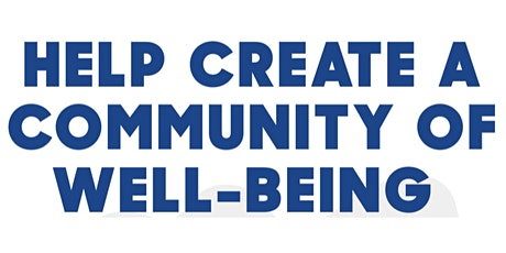 Help Create a Community of Well-Being tickets