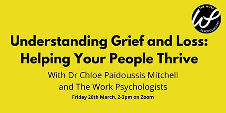 Understanding Grief and Loss - Helping Your People Thrive tickets