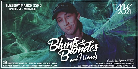 TMW - Blunts & Blondes and Friends @ Treehouse Miami tickets