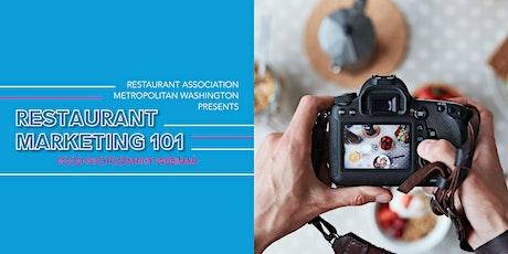 Restaurant Marketing 101:  Food Photography Webinar tickets