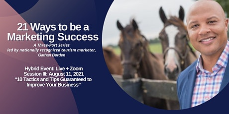 21 Ways to be a Marketing Success  Series: Session III tickets