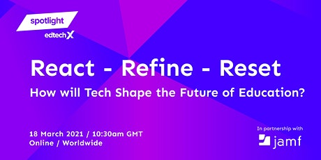 React - Refine - Reset | How will Tech Shape the Future of Education? tickets