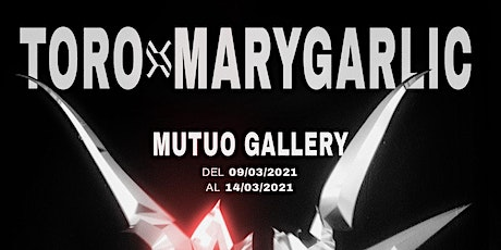 -AK- MARY GARLIC & TORO entradas
