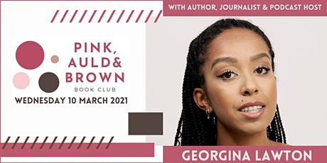 Pink, Auld & Brown Book Club with Georgina Lawton - 10 March 2021 tickets