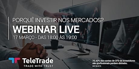 Webinar LIVE  - Porquê Investir nos Mercados Financeiros? bilhetes