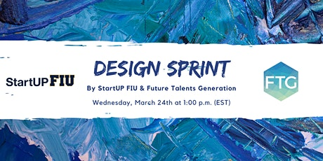 Design Sprint with StartUP FIU & Future Talents Generation (FTG) tickets
