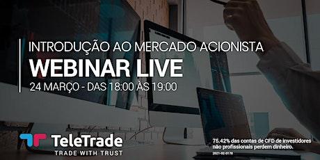 Webinar LIVE - Introdução ao Mercado Acionista bilhetes