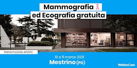 Mammografia ed Ecografia Gratuita - Mestrino 10 e 11 Marzo 2021 biglietti