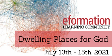 8th Annual eFormation Online Conference: Dwelling Places for God tickets