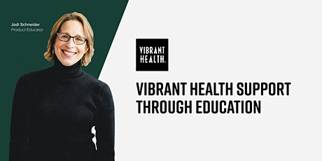 Vibrant Health Support Through Education: March Training 3/11 10AM EST tickets