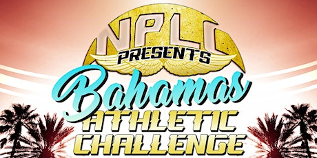 NPLC Presents The Bahamas Athletic Challenge tickets