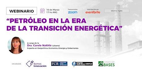 """Webinario:""""Petróleo en la Era de la Transición Energética"""" boletos"""