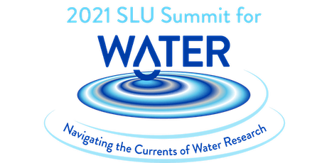 2021 SLU Summit for Water: Navigating the Currents of Water Research tickets