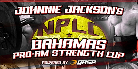 Johnnie Jackson's NPLC Bahamas Pro-Am Strength Cup tickets