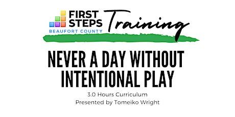 Never a Day Without Intentional Play (3 hrs CURR) tickets