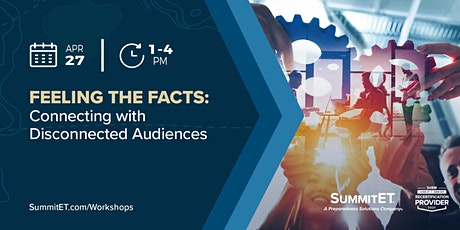 Feeling in the Facts: Connecting with Disconnected Audiences Workshop tickets