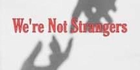 We're Not Strangers tickets