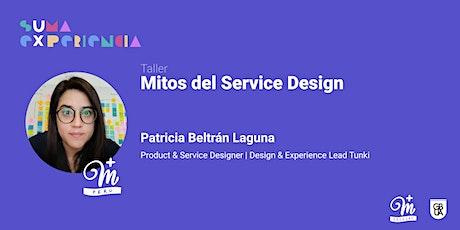Taller Mitos del Service Design - sUma eXperiencia entradas