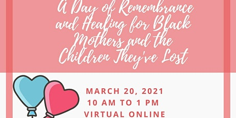 Day of Remembrance & Healing for Black Mothers & the Children They've Lost tickets