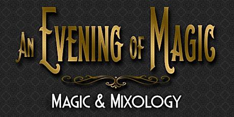 An Evening of Magic Presents...Magic & Mixology tickets