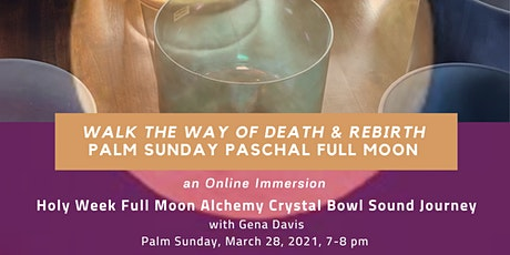 Online Holy Week Full Moon Alchemy Crystal Bowl Sound Journey tickets