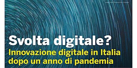 Svolta digitale? Innovazione digitale in Italia dopo un anno di pandemia biglietti