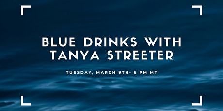 Blue Drinks with Tanya Streeter tickets