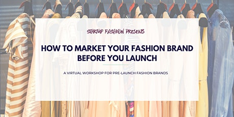 How to Market your Fashion Brand Before you Launch tickets