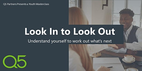 Look in to Look Out: Understand Yourself to Work Out What's Next tickets