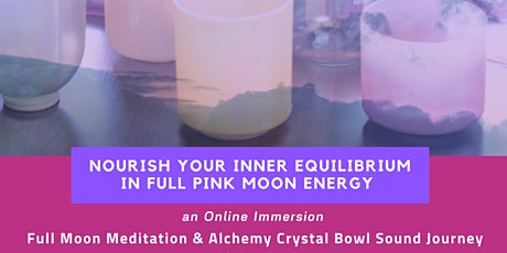 Online Full Pink Moon Alchemy Crystal Bowl Sound Journey tickets