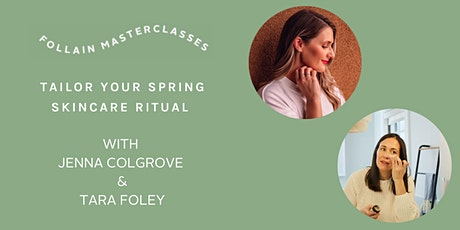 Tailor Your Spring Skincare Ritual with Jenna Colgrove and Tara Foley tickets