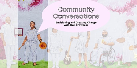 Community Conversations: Envisioning and Creating Change with Ooli Crowbear tickets