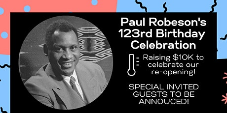 CELEBRATION & FUNDRAISER: Paul Robeson's 123rd Birthday w/ Special Guests tickets