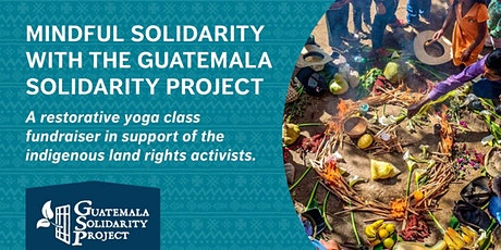 Mindful Solidarity with the Guatemala Solidarity Project entradas