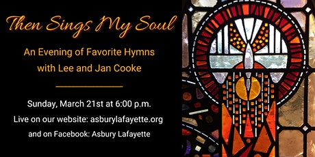 Then Sings My Soul: Favorite Hymns with Lee and Jan Cooke tickets