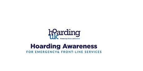Hoarding Awareness for Emergency and Front Line Services tickets