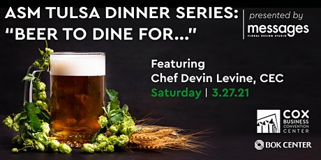 "ASM TULSA DINNER SERIES: ""BEER TO DINE FOR..."" tickets"
