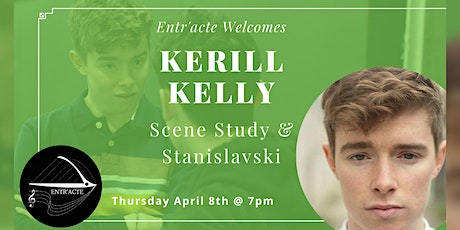 Entr'ace Presents: Scene Study & Stanislavski with  Kerill Kelly tickets