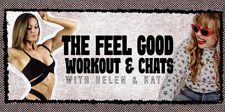 The Feel Good Workout with Helen & Kat tickets