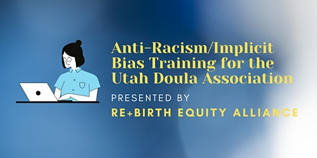 UDA Systemic Racism/Implicit Bias in Perinatal Health Training tickets