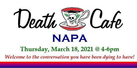Death Café Napa ~ March 2021 tickets