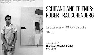 LECTURE + Q&A, Schifano and Friends: Robert Rauschenberg tickets