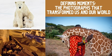 Defining Moments: The Photographs that Transformed Us and Our World tickets