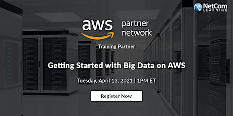 Webinar - Getting Started with Big Data on AWS tickets