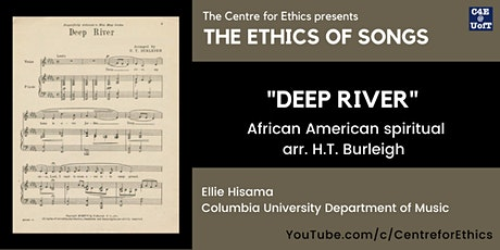 The Ethics of Songs: Deep River (arr. H.T. Burleigh), with Ellie Hisama tickets