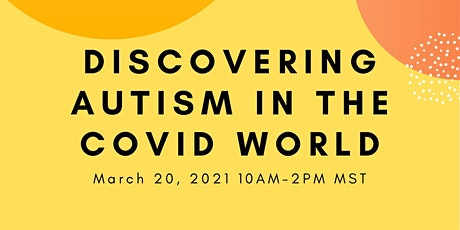 Discovering Autism in the COVID World tickets