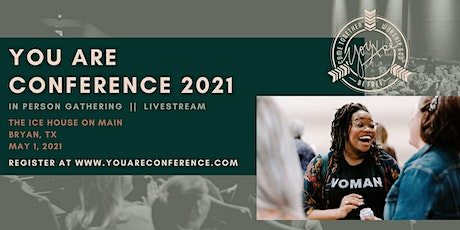 You Are Women's Conference 2021 - In Person Gathering tickets