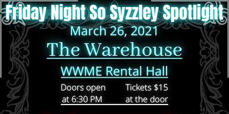 Friday Night So Syzzley Spotlight tickets