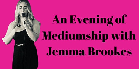 An Evening of Mediumship with Jemma Brookes tickets