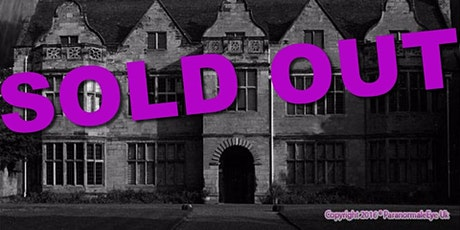 SOLD OUT St Johns Mansion Ghost Hunt Warwick Paranormal Eye UK tickets